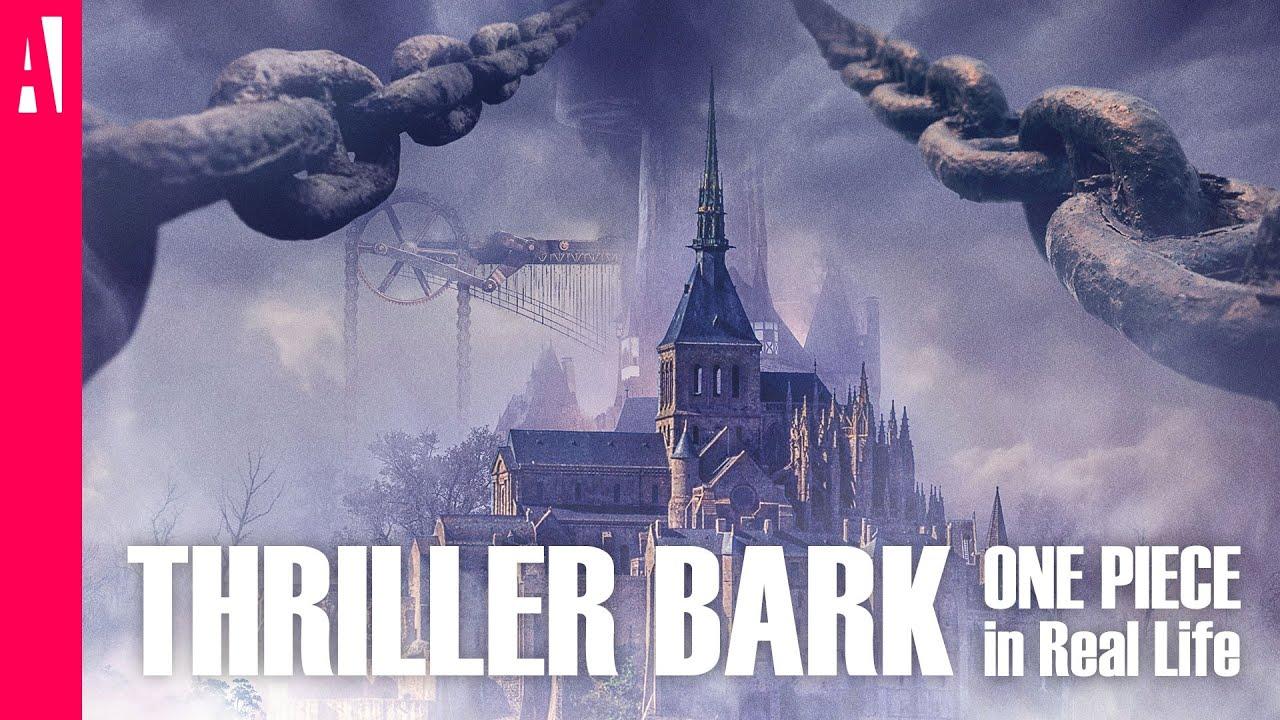 thriller bark nella vita reale